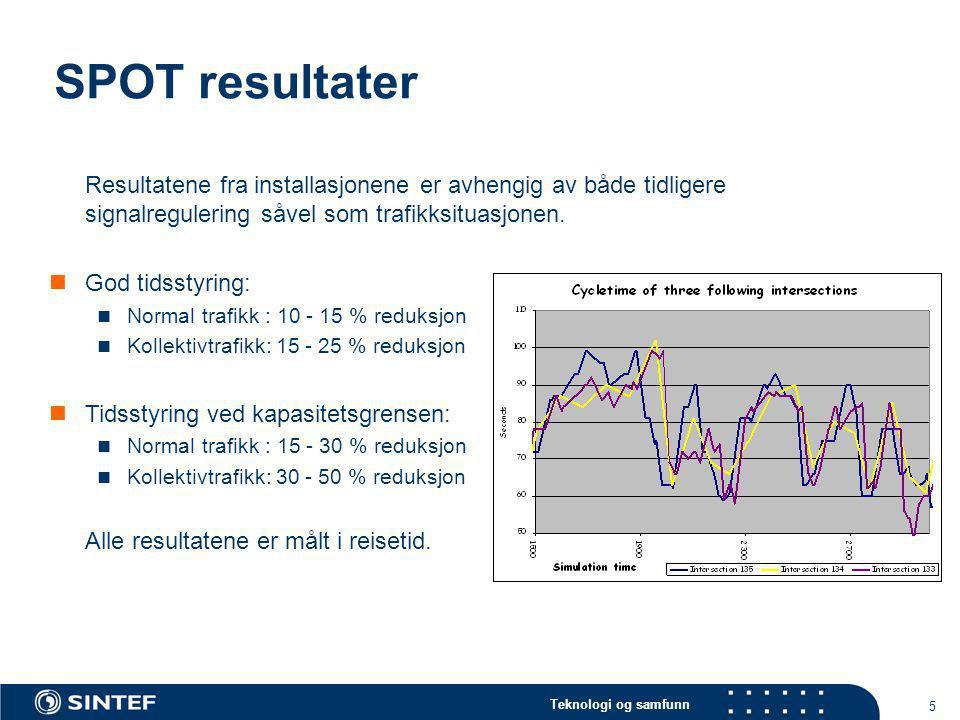 Teknologi og samfunn 5 SPOT resultater Resultatene fra installasjonene er avhengig av både tidligere signalregulering såvel som trafikksituasjonen. 
