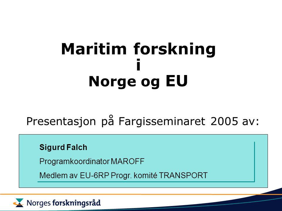Innhold Norge  MAROFF  MARUT EU  6RP Transport Call 3B og 4A  7RP  TP Waterborne