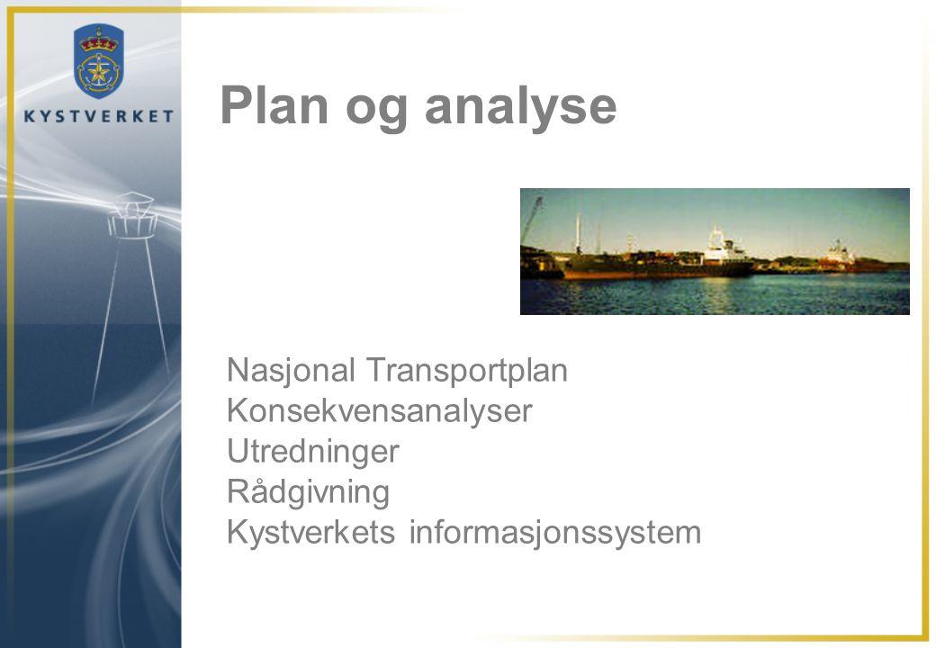 Plan og analyse Nasjonal Transportplan Konsekvensanalyser Utredninger Rådgivning Kystverkets informasjonssystem