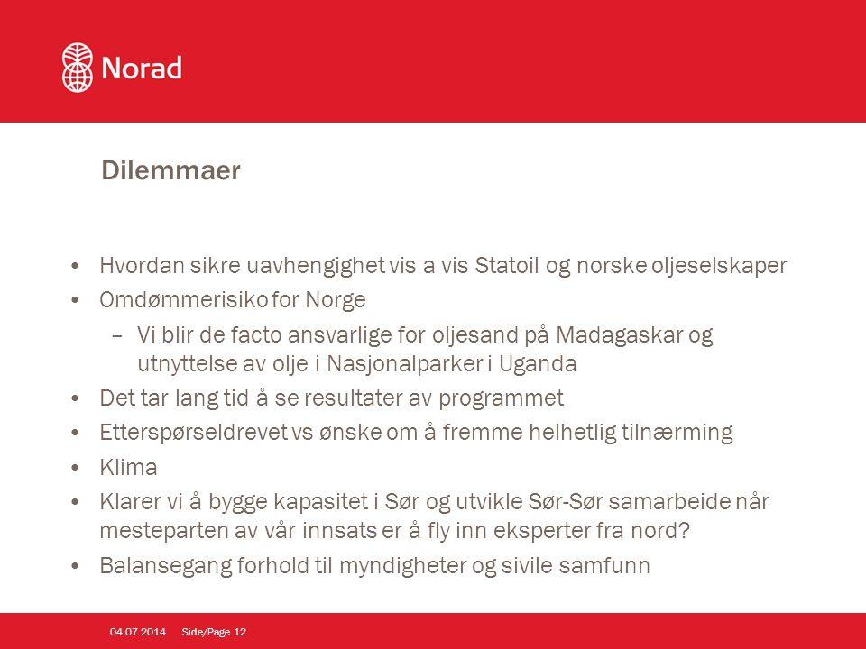 Dilemmaer •Hvordan sikre uavhengighet vis a vis Statoil og norske oljeselskaper •Omdømmerisiko for Norge –Vi blir de facto ansvarlige for oljesand på