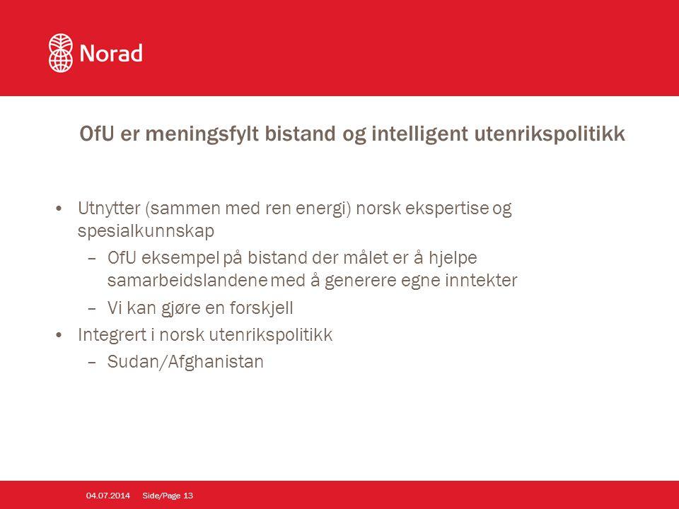 OfU er meningsfylt bistand og intelligent utenrikspolitikk •Utnytter (sammen med ren energi) norsk ekspertise og spesialkunnskap –OfU eksempel på bist