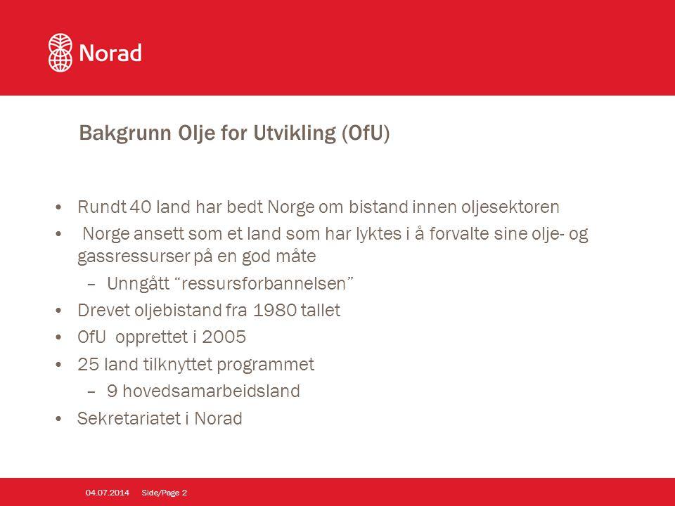 Bakgrunn Olje for Utvikling (OfU) •Rundt 40 land har bedt Norge om bistand innen oljesektoren • Norge ansett som et land som har lyktes i å forvalte s