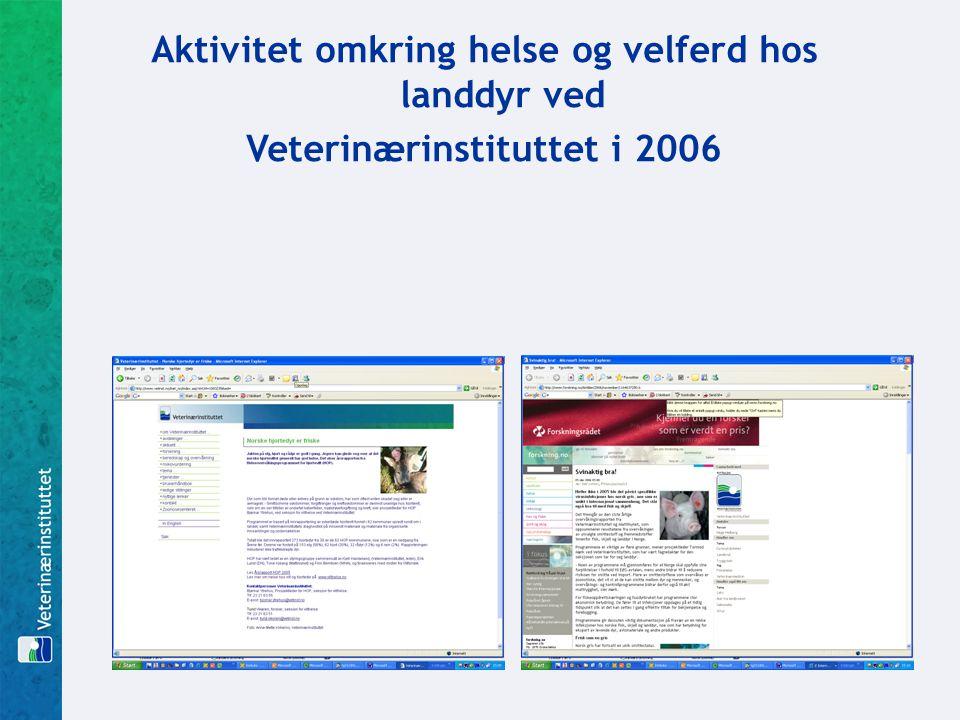Aktivitet omkring helse og velferd hos landdyr ved Veterinærinstituttet i 2006