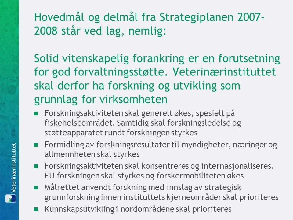Hovedmål og delmål fra Strategiplanen 2007- 2008 står ved lag, nemlig: Solid vitenskapelig forankring er en forutsetning for god forvaltningsstøtte. V
