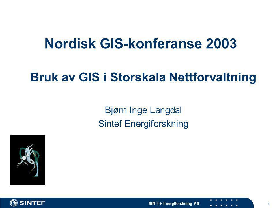 SINTEF Energiforskning AS 1 Nordisk GIS-konferanse 2003 Bruk av GIS i Storskala Nettforvaltning Bjørn Inge Langdal Sintef Energiforskning