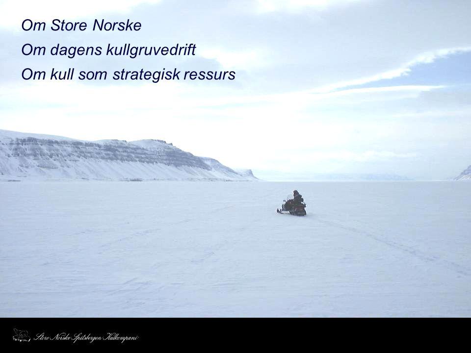 Om Store Norske Om dagens kullgruvedrift Om kull som strategisk ressurs