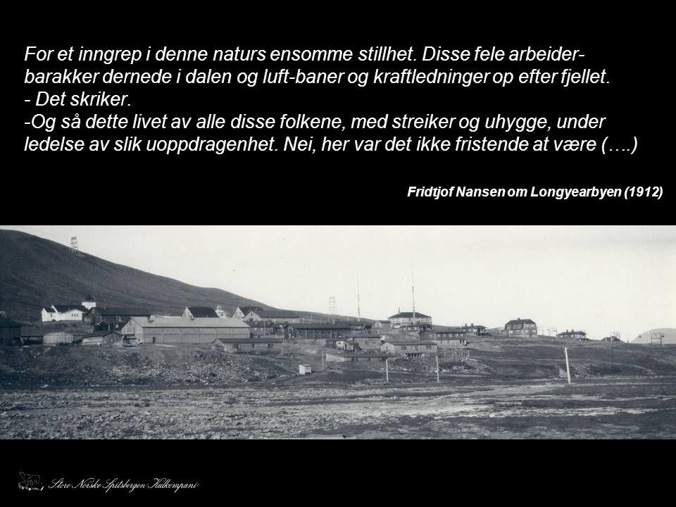 Store Norske Spitsbergen Kulkompani AS •Grunnlagt 1916 •Eneste norske kullprodusent •Eldste gruveselskap på Svalbard •360 ansatte •316 utmål •2006 km 2 grunneiendom •Produksjon 2005: 1,47 mill tonn •Omsetning 2005 : 1 132 MNOK •Resultat før skatter 2005: 52 MNOK •Gjennomsnittlig ansettelsestid: 8 år •Gjennomsnittsalder ansatte: 38 år