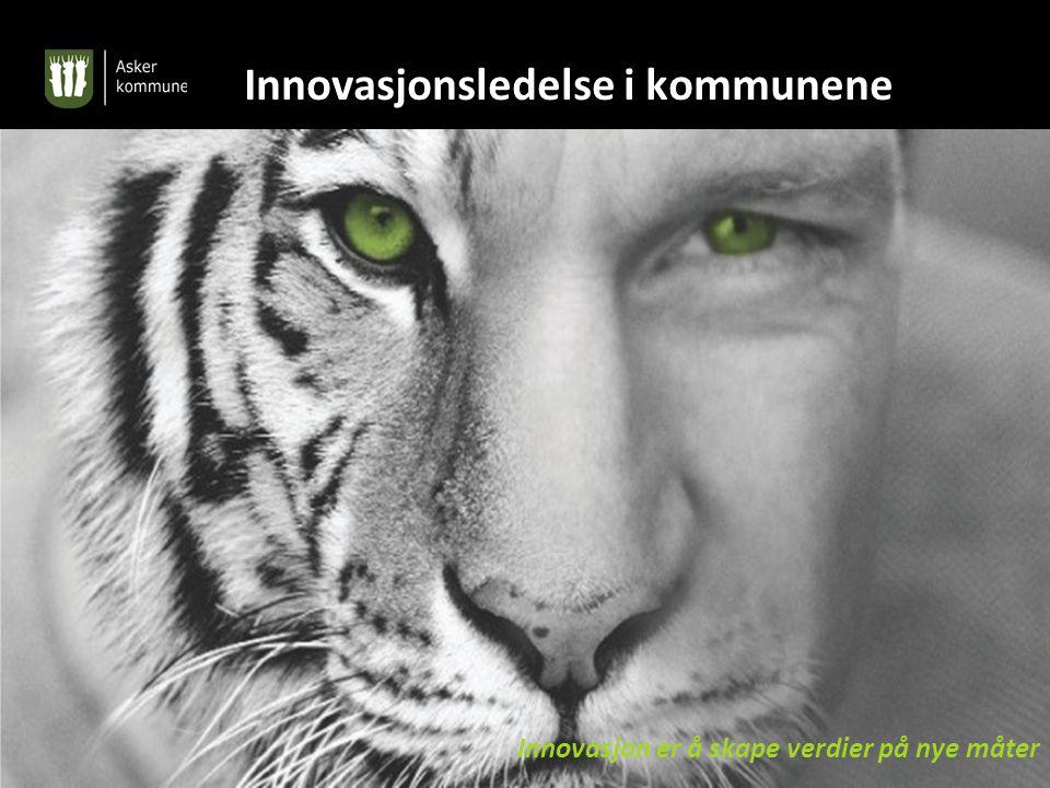 Innovasjonsledelse i kommunene Innovasjon er å skape verdier på nye måter