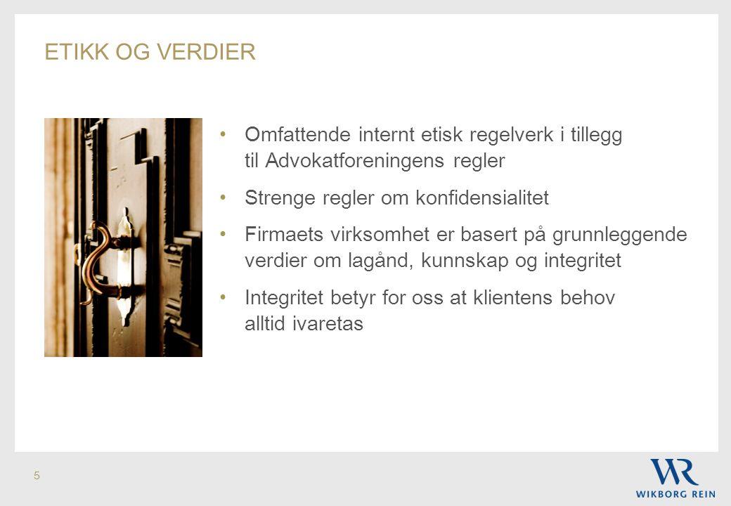 5 •Omfattende internt etisk regelverk i tillegg til Advokatforeningens regler •Strenge regler om konfidensialitet •Firmaets virksomhet er basert på gr