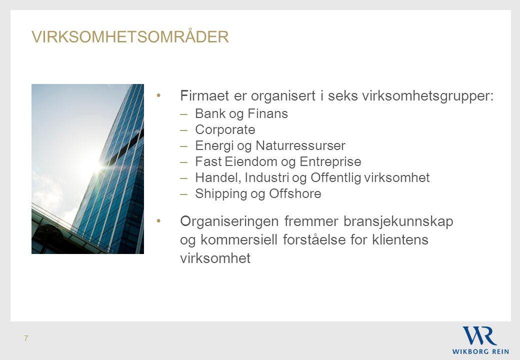 7 • Firmaet er organisert i seks virksomhetsgrupper: – Bank og Finans – Corporate – Energi og Naturressurser – Fast Eiendom og Entreprise – Handel, In