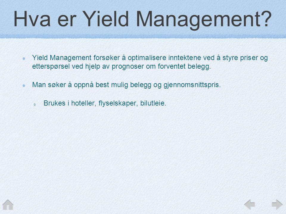 Hva er Yield Management? Yield Management forsøker å optimalisere inntektene ved å styre priser og etterspørsel ved hjelp av prognoser om forventet be