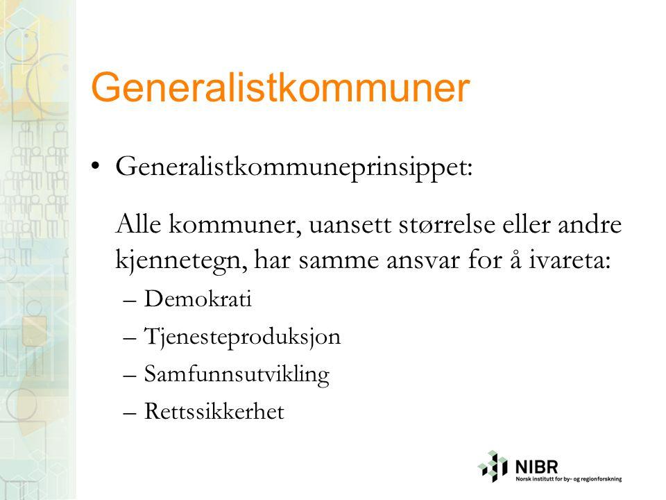 Generalistkommuner •Generalistkommuneprinsippet: Alle kommuner, uansett størrelse eller andre kjennetegn, har samme ansvar for å ivareta: –Demokrati –