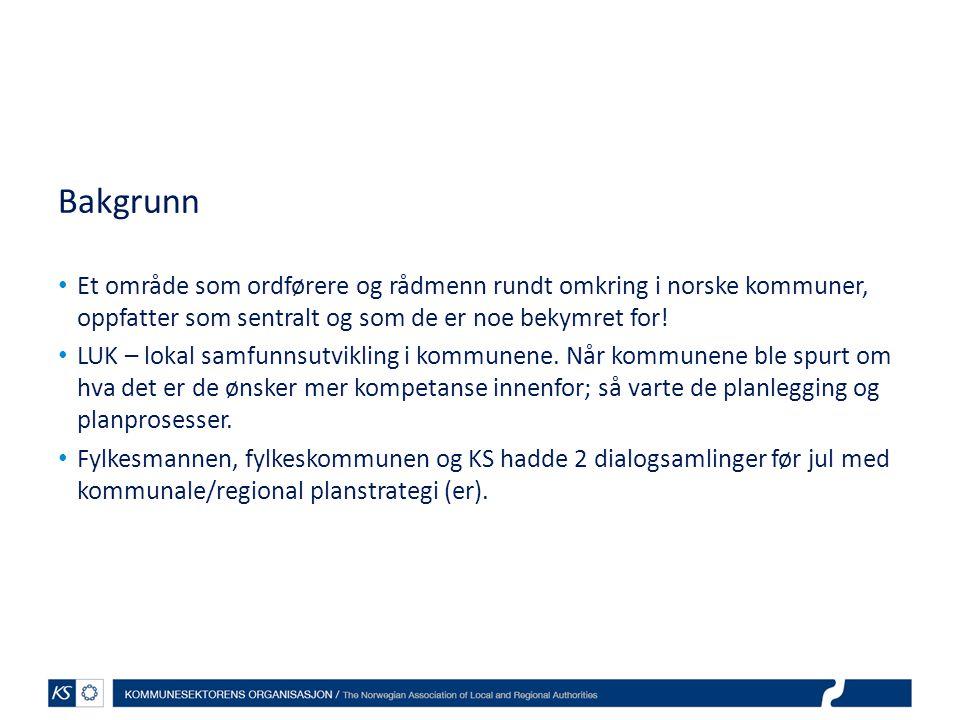 Bakgrunn • Et område som ordførere og rådmenn rundt omkring i norske kommuner, oppfatter som sentralt og som de er noe bekymret for! • LUK – lokal sam