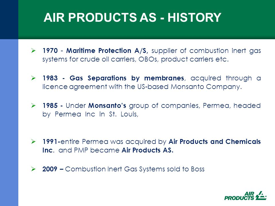 AIR PRODUCTS AS - HISTORY  1970 - Maritime Protection A/S, supplier of combustion inert gas systems for crude oil carriers, OBOs, product carriers etc.