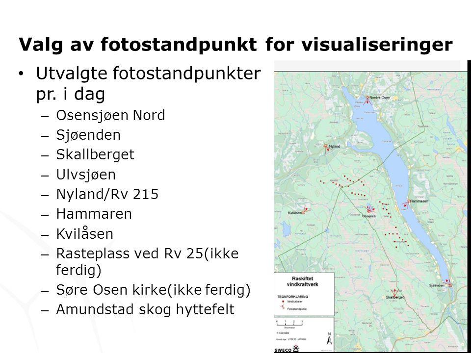 Valg av fotostandpunkt for visualiseringer • Utvalgte fotostandpunkter pr. i dag – Osensjøen Nord – Sjøenden – Skallberget – Ulvsjøen – Nyland/Rv 215