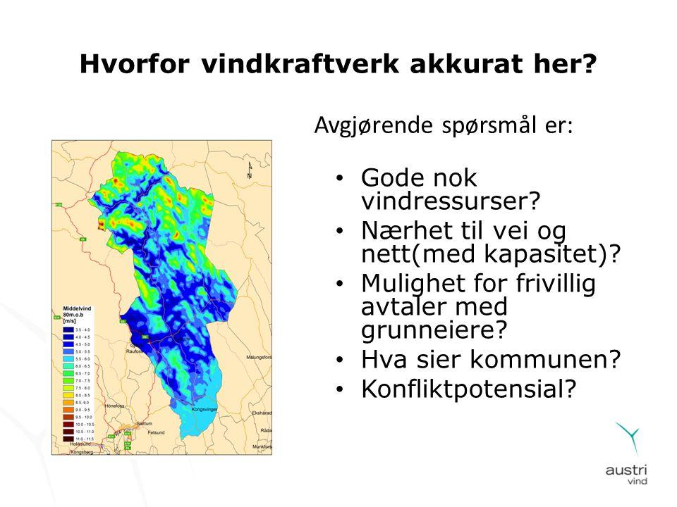 • Gode nok vindressurser? • Nærhet til vei og nett(med kapasitet)? • Mulighet for frivillig avtaler med grunneiere? • Hva sier kommunen? • Konfliktpot