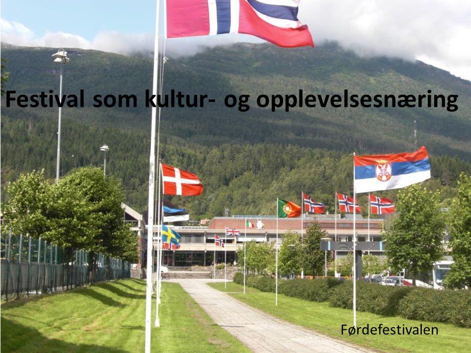 Førdefestivalen Festival som kultur- og opplevelsesnæring