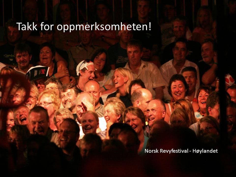 Norsk Revyfestival - Høylandet Takk for oppmerksomheten!