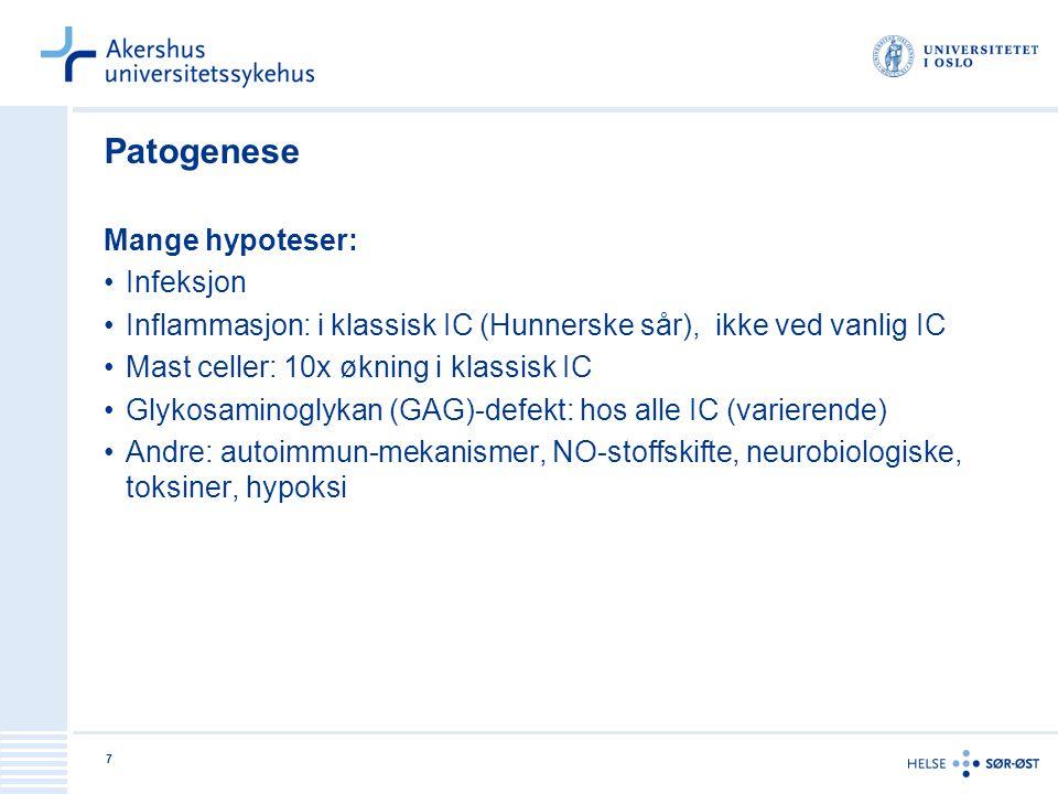 7 Patogenese Mange hypoteser: •Infeksjon •Inflammasjon: i klassisk IC (Hunnerske sår), ikke ved vanlig IC •Mast celler: 10x økning i klassisk IC •Glyk