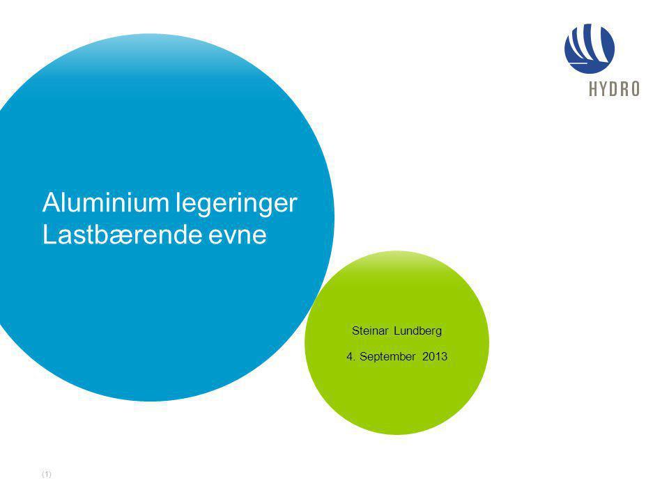 Aluminium legeringer Lastbærende evne Steinar Lundberg 4. September 2013 (1)
