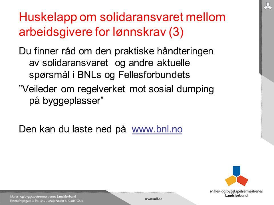 Huskelapp om solidaransvaret mellom arbeidsgivere for lønnskrav (3) Du finner råd om den praktiske håndteringen av solidaransvaret og andre aktuelle s