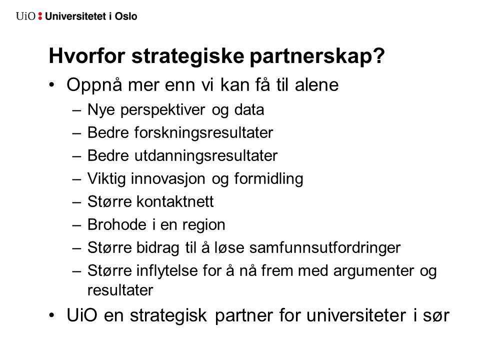 Hvorfor strategiske partnerskap? •Oppnå mer enn vi kan få til alene –Nye perspektiver og data –Bedre forskningsresultater –Bedre utdanningsresultater