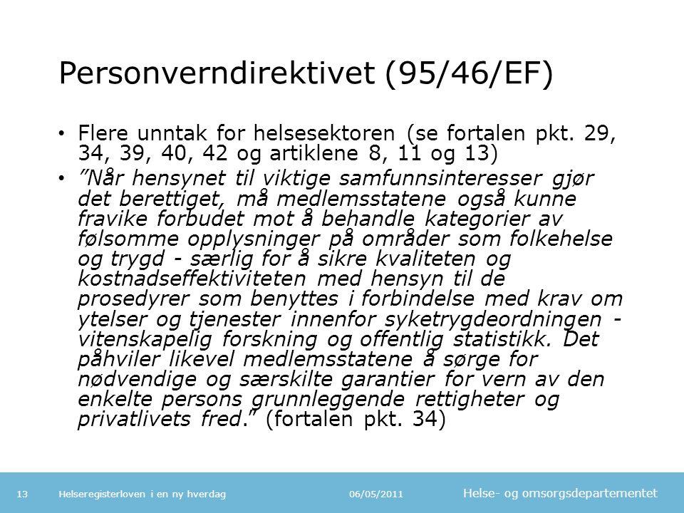 Helse- og omsorgsdepartementet Personverndirektivet (95/46/EF) • Flere unntak for helsesektoren (se fortalen pkt.