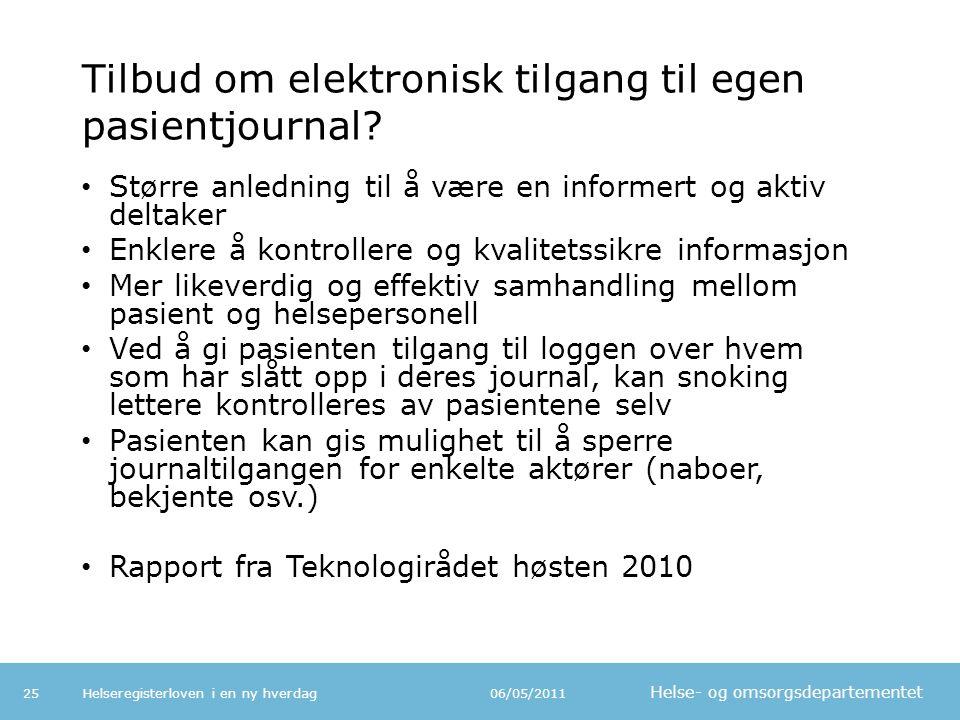 Helse- og omsorgsdepartementet Tilbud om elektronisk tilgang til egen pasientjournal.