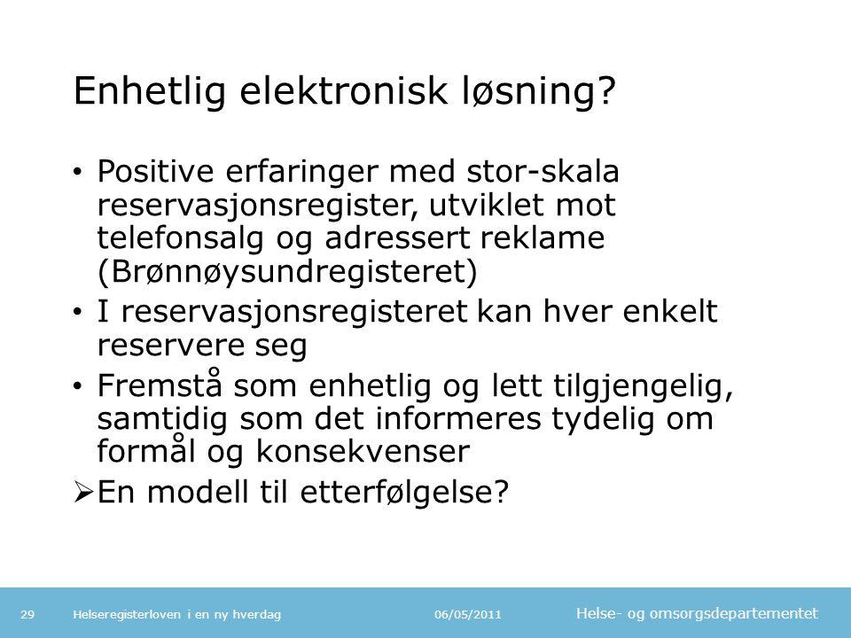 Helse- og omsorgsdepartementet Enhetlig elektronisk løsning.