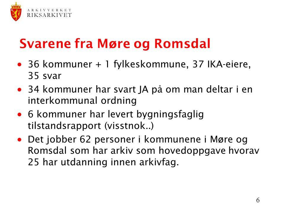 7 Svarene fra Møre og Romsdal Kommunene har: Elektronisk journalføring34 stk m / papirarkiv8 stk m / blandet arkiv (papir+el.arkiv)12 stk m / helelektronisk arkiv14 stk Arkivplan22 stk