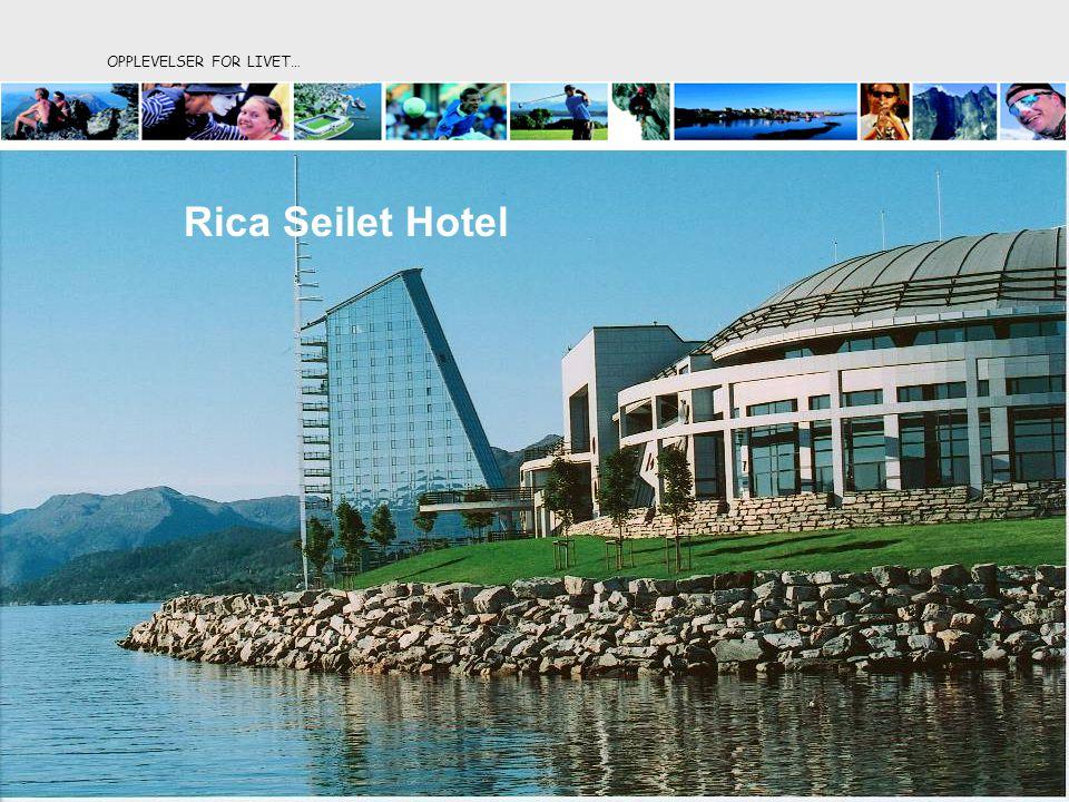 OPPLEVELSER FOR LIVET… Rica Seilet Hotel