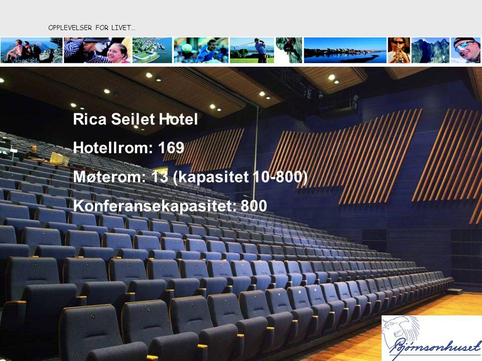 OPPLEVELSER FOR LIVET… Rica Seilet Hotel Hotellrom: 169 Møterom: 13 (kapasitet 10-800) Konferansekapasitet: 800 Rica Seilet Hotel Hotellrom: 169 Møter