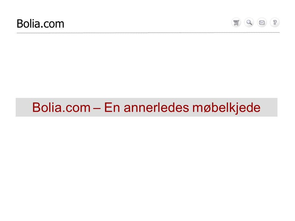 Bolia.com Bolia.com – En annerledes møbelkjede