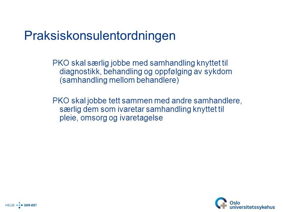 Praksiskonsulentordningen PKO skal særlig jobbe med samhandling knyttet til diagnostikk, behandling og oppfølging av sykdom (samhandling mellom behand