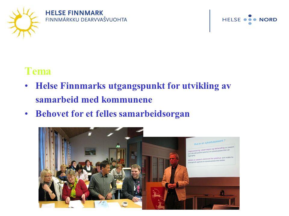 Tema •Helse Finnmarks utgangspunkt for utvikling av samarbeid med kommunene •Behovet for et felles samarbeidsorgan