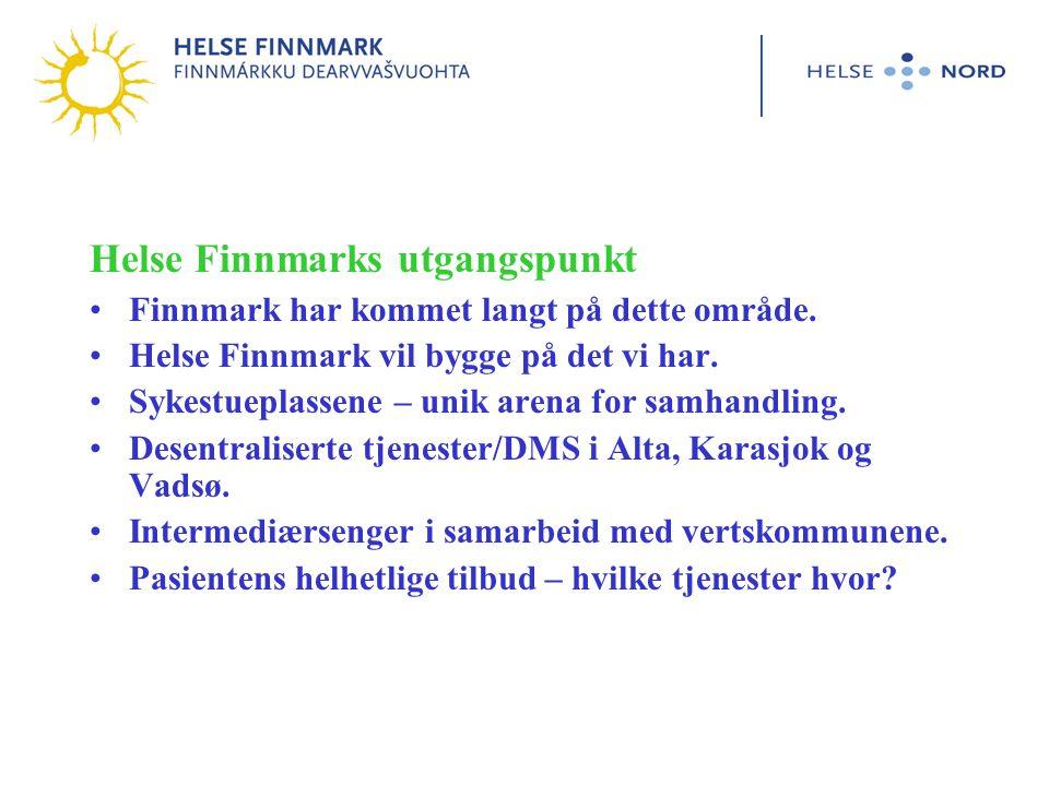 Helse Finnmarks utgangspunkt •Finnmark har kommet langt på dette område.