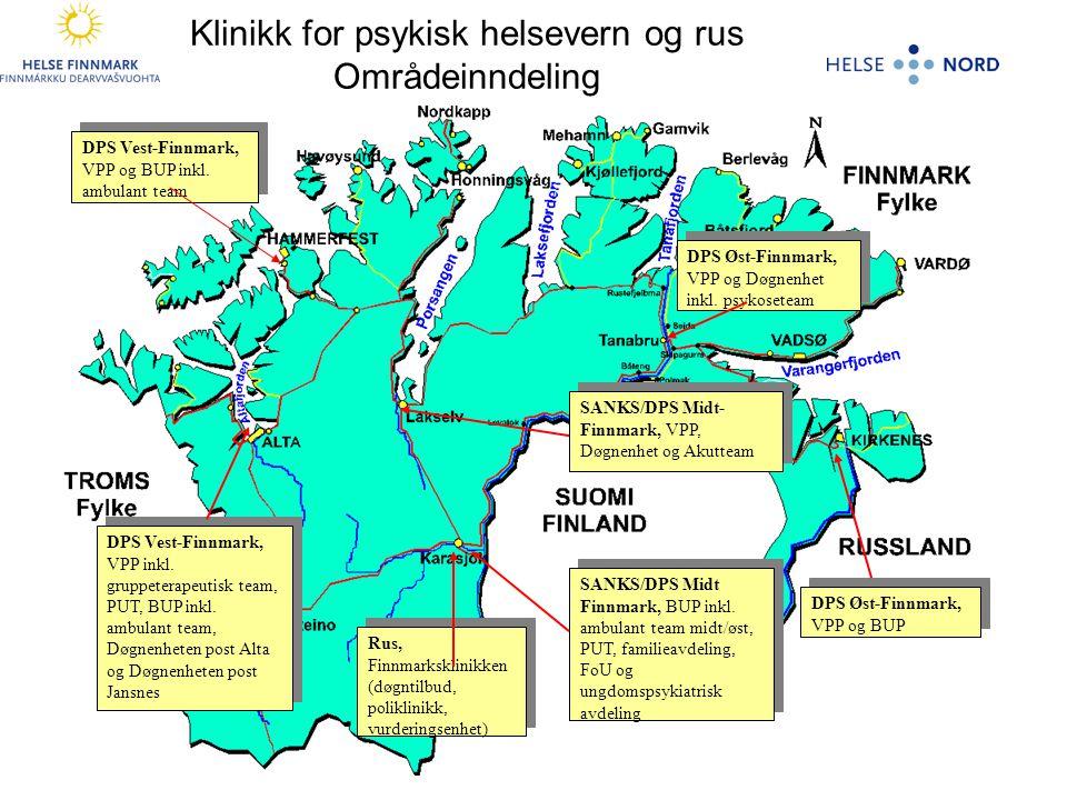 Klinikk for psykisk helsevern og rus Områdeinndeling SANKS/DPS Midt- Finnmark, VPP, Døgnenhet og Akutteam SANKS/DPS Midt- Finnmark, VPP, Døgnenhet og