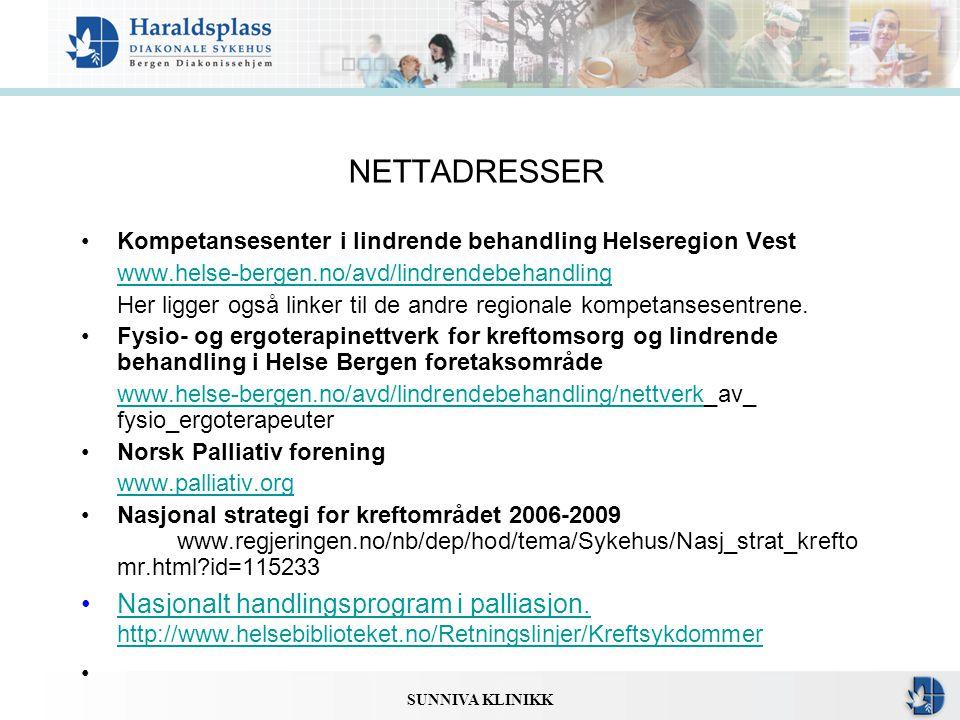 SUNNIVA KLINIKK NETTADRESSER •Kompetansesenter i lindrende behandling Helseregion Vest www.helse-bergen.no/avd/lindrendebehandling Her ligger også lin