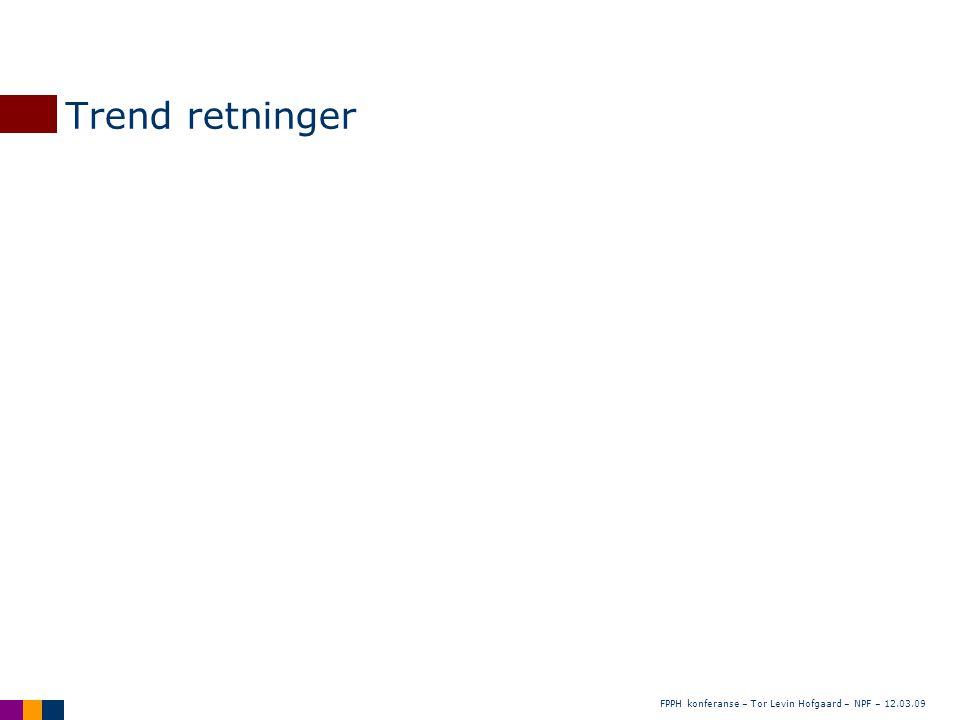 FPPH konferanse – Tor Levin Hofgaard – NPF – 12.03.09 Trend retninger Brukerkompetanse Fagkompetanse Klinikk Nære tjenester Forebygge Reparere Teknologi Human kontakt Sykdomsmodell Mestringsmodell Individ Omgivelser/kontekst Økonomi Fag Kontroll/juss/evidens Autonomi Spesialisering Breddekompetanse Menneskerettigheter Samfunnskontroll Brukerkompetanse Fagkompetanse Klinikk Nære tjenester Forebygge Reparere Teknologi Human kontakt Sykdomsmodell Mestringsmodell Individ Omgivelser/kontekst Økonomi Fag Kontroll/juss/evidens Autonomi Spesialisering Breddekompetanse Menneskerettigheter Samfunnskontroll