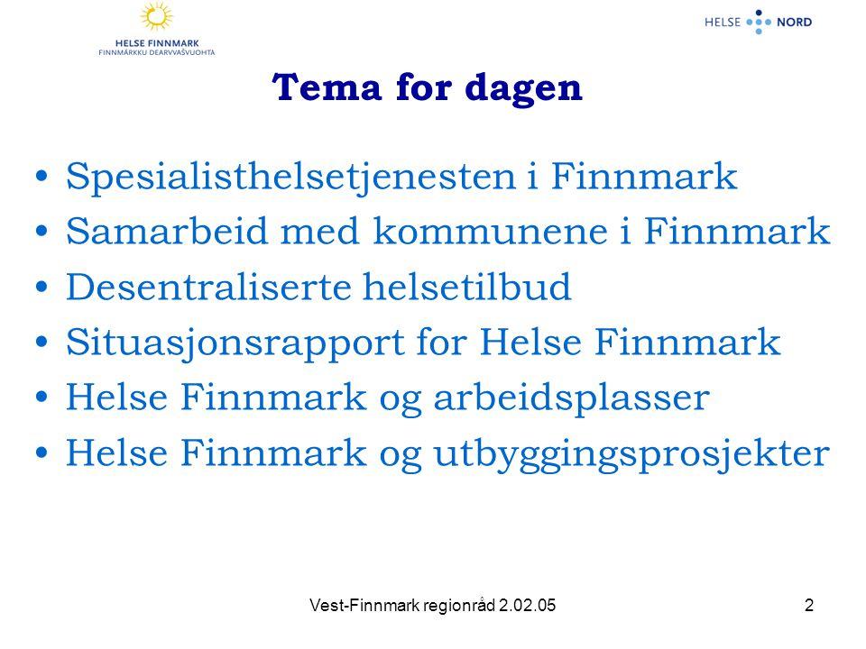 Vest-Finnmark regionråd 2.02.053 Spesialisthelsetjenesten •Høy aktivitetsøkning i 2003 •Kostbare tjenester •Lav produktivitet på enkelte områder –(overkapasitet) •Høyt sykehusforbruk •Vanskelig å rekruttere spesialister – men hederlige unntak •Svært høye legekostnader •Pasientene gjennomgående fornøyd
