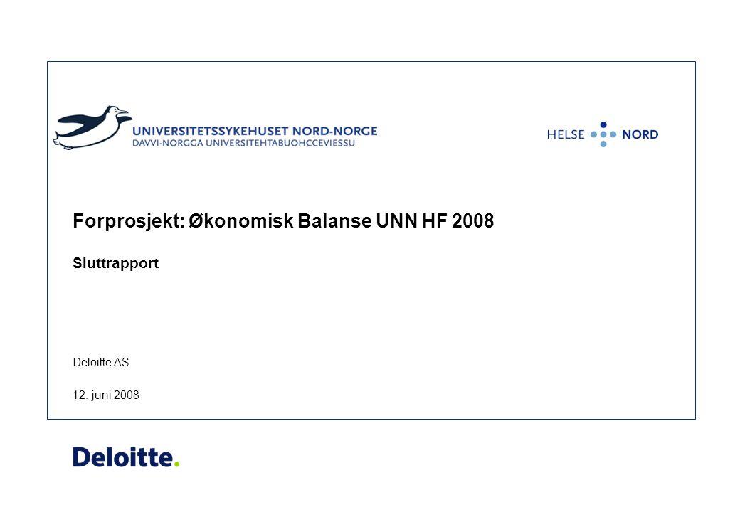 Deloitte AS Forprosjekt: Økonomisk Balanse UNN HF 2008 Sluttrapport 12. juni 2008