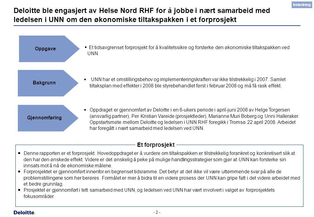 - 2 - Deloitte ble engasjert av Helse Nord RHF for å jobbe i nært samarbeid med ledelsen i UNN om den økonomiske tiltakspakken i et forprosjekt Oppgav