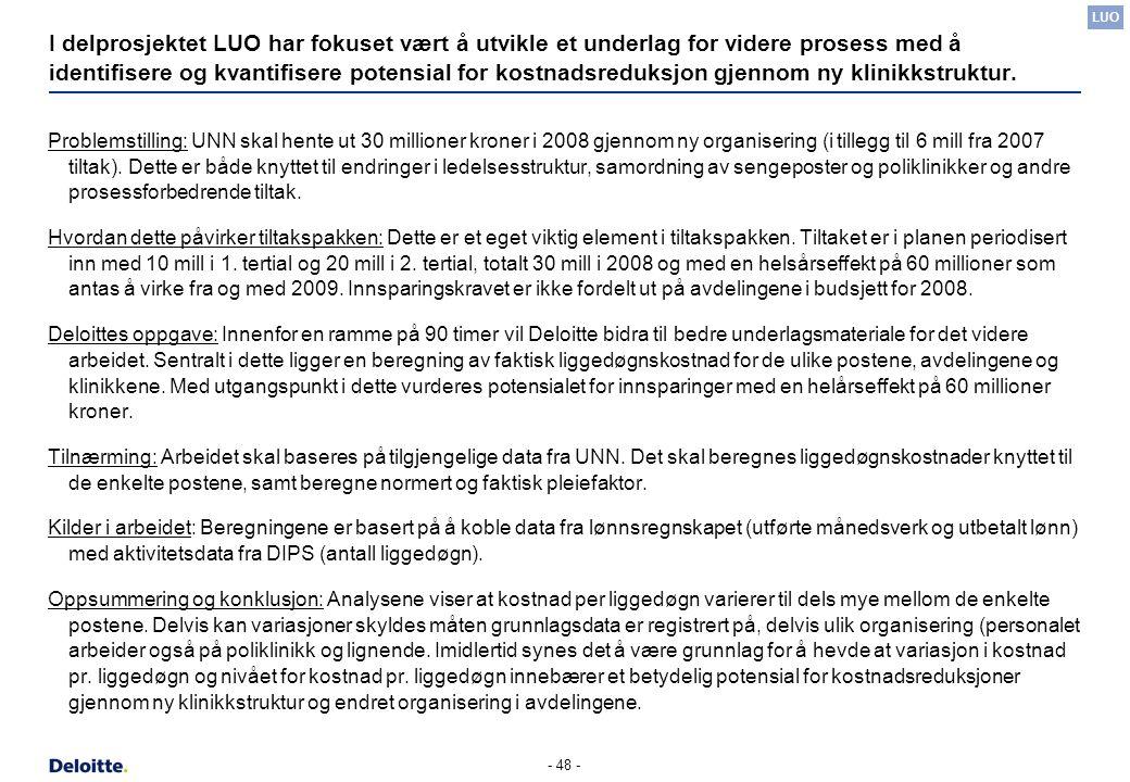 - 48 - I delprosjektet LUO har fokuset vært å utvikle et underlag for videre prosess med å identifisere og kvantifisere potensial for kostnadsreduksjo