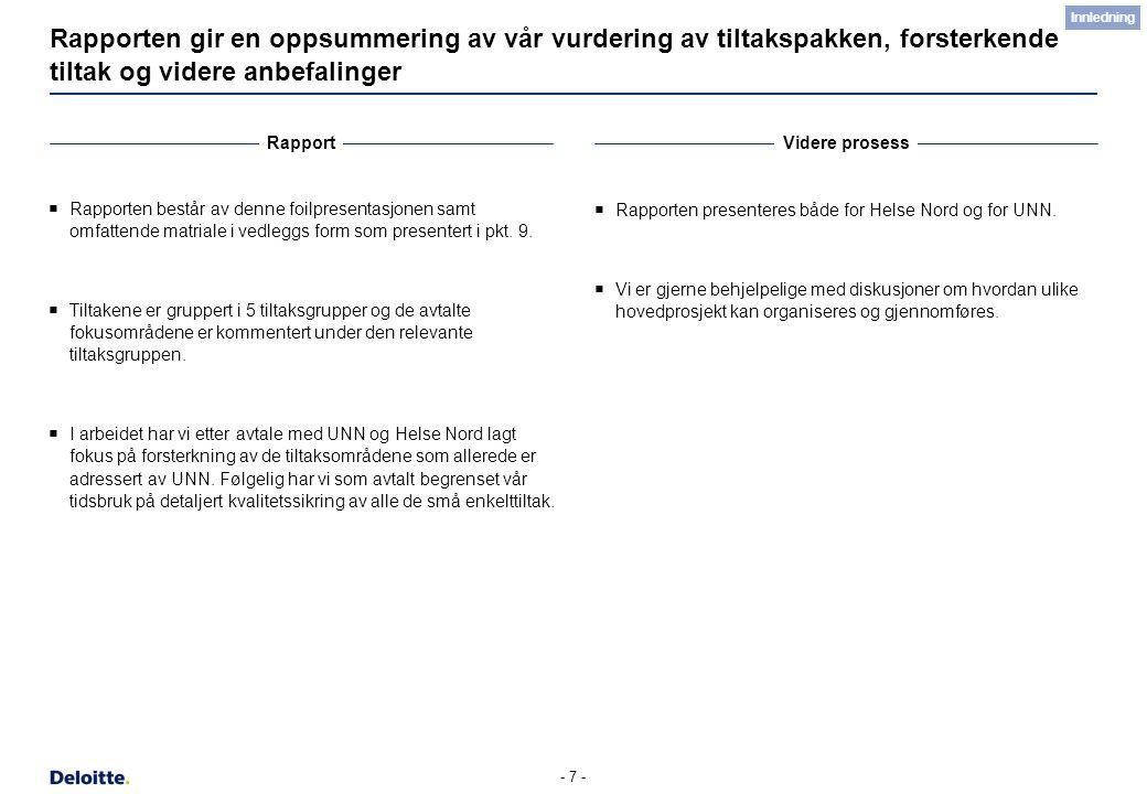 - 7 - Rapporten gir en oppsummering av vår vurdering av tiltakspakken, forsterkende tiltak og videre anbefalinger  Rapporten består av denne foilpres
