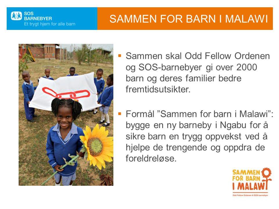"""SAMMEN FOR BARN I MALAWI  Sammen skal Odd Fellow Ordenen og SOS-barnebyer gi over 2000 barn og deres familier bedre fremtidsutsikter.  Formål """"Samme"""