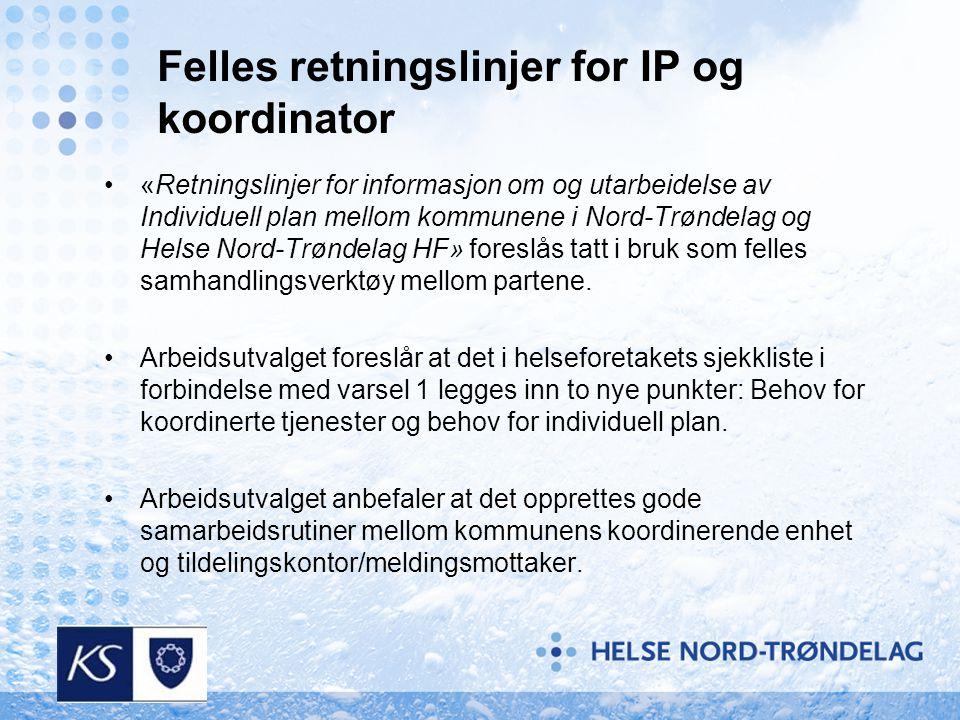 Felles retningslinjer for IP og koordinator •«Retningslinjer for informasjon om og utarbeidelse av Individuell plan mellom kommunene i Nord-Trøndelag