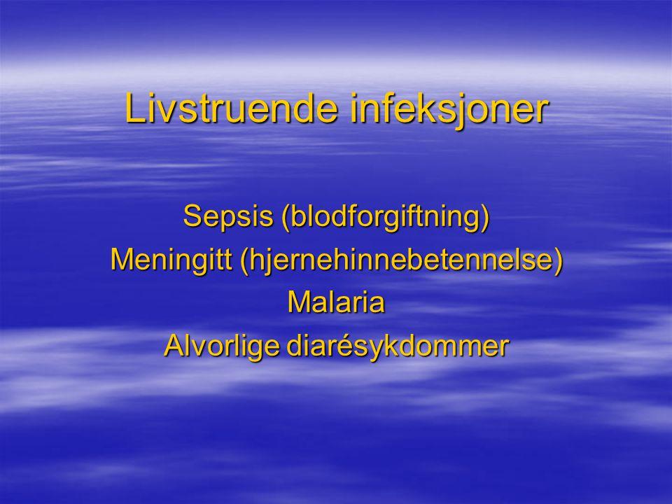 Sepsis Klinikk  tidligste tegn: hyperventilering  feber er vanlig, men hypotermi forkommer  Forandret mental status, letargi  varmt sjokk – redusert perifer motstand  Trombocytopeni  ARDS  Svikt i nyre,lever,acidose