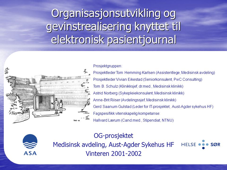 Organisasjonsutvikling og gevinstrealisering knyttet til elektronisk pasientjournal OG-prosjektet Medisinsk avdeling, Aust-Agder Sykehus HF Vinteren 2