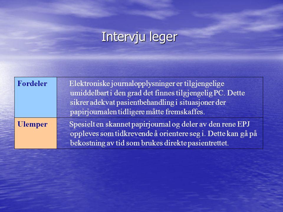 Fordeler Elektroniske journalopplysninger er tilgjengelige umiddelbart i den grad det finnes tilgjengelig PC. Dette sikrer adekvat pasientbehandling i