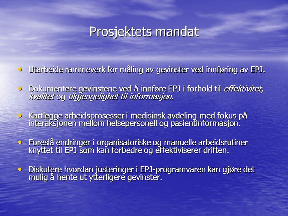 Prosjektets mandat • Utarbeide rammeverk for måling av gevinster ved innføring av EPJ. • Dokumentere gevinstene ved å innføre EPJ i forhold til effekt